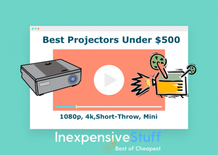 Top 10 Best Projectors Under 500$ To Buy