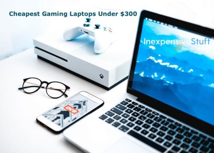 Top 8 Best Cheap Gaming Laptops Under $300 To Buy
