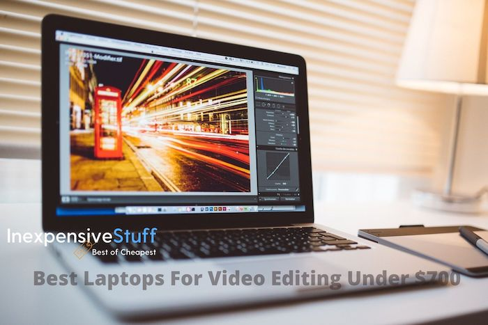 Best Video Editing Laptop Under $700 Review